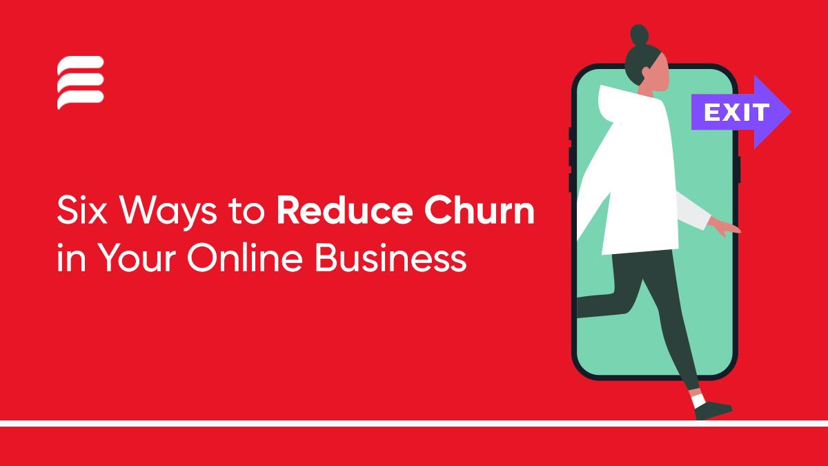 reduce churn, reducing churn, customer churn, churn, chirn 2021, churn ecommerce, ecommerce buisiness churn tips, ecommerce tips, prevent churn, churn reduction, avoid churn, churn prevention 2021, what is churn