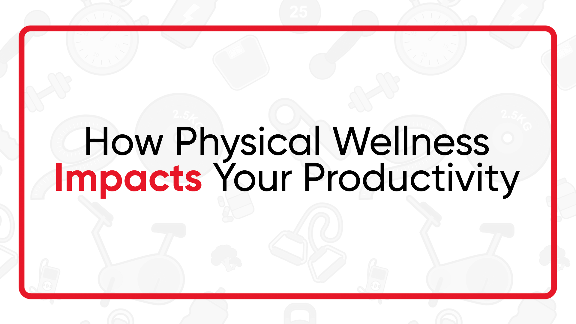 physical wellness, health and wellness, physical activity, activity workplace, staying active, avoid stress, workplace productivity, physical wellness productivity
