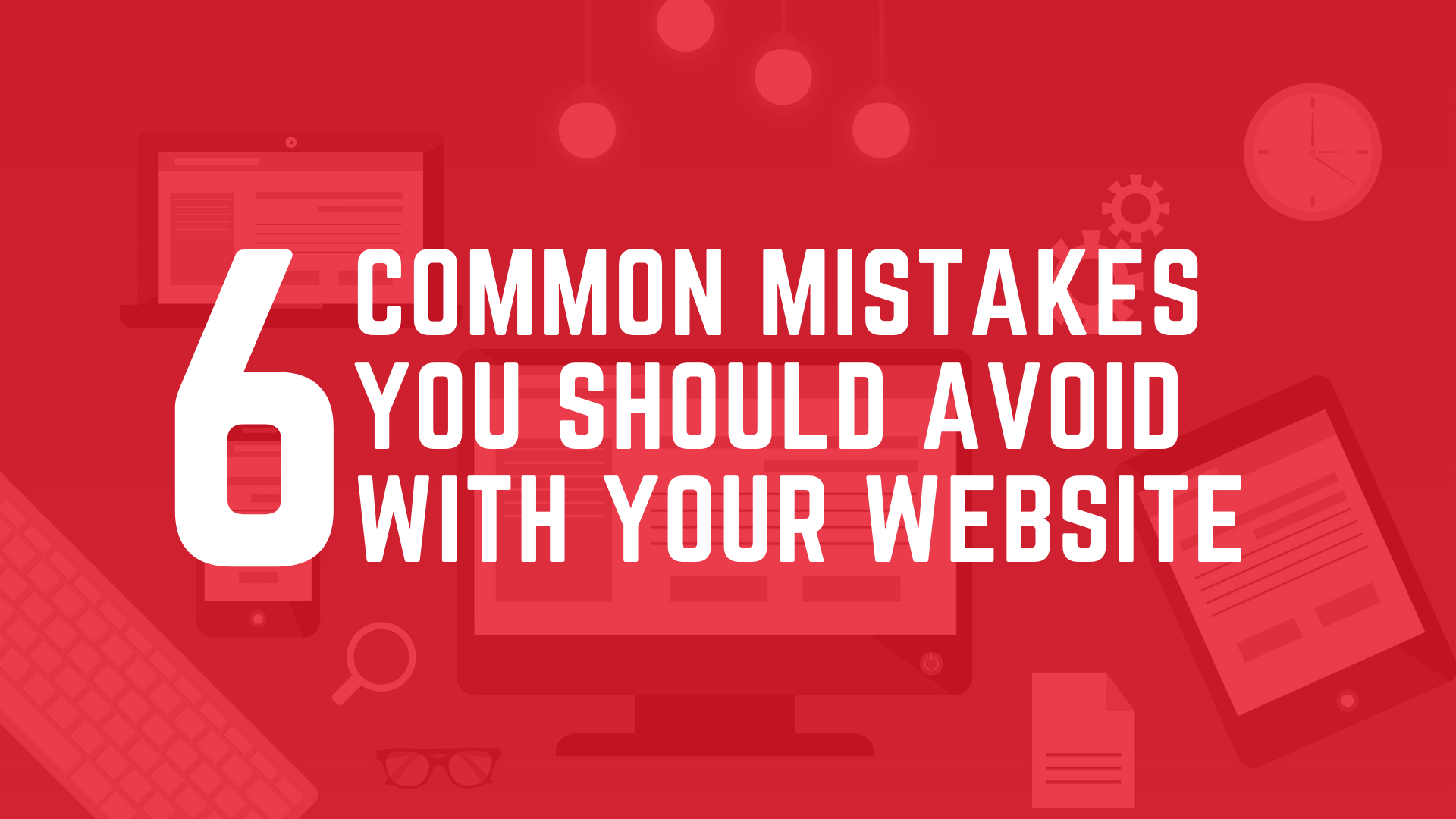 strong website, 6 common mistakes website, common website mistakes, avoid mistakes website, best websites, how to create a strong website, common website problems